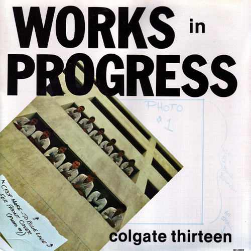 The Colgate Thirteen, Works in Progress